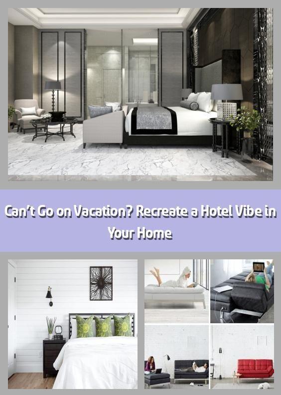 Kan inte åka på semester?  Återskapa en hotellvibe i ditt hem 2020.