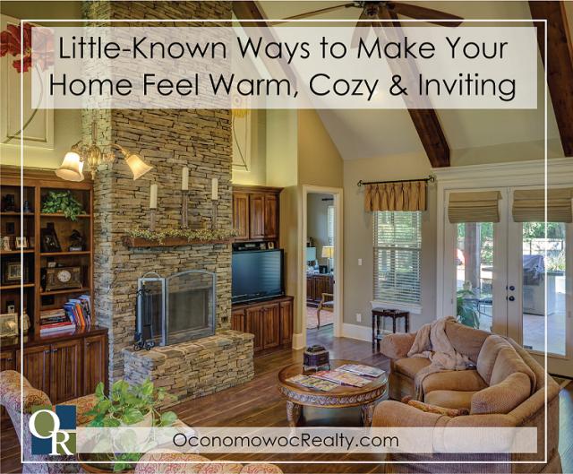Lite kända sätt att få ditt hem att känna sig varmt, mysigt och inbjudande.